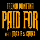 Chinx & Max/Paid For feat.Max B,Chinx/French Montana