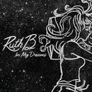 In My Dreams/Ruth B.