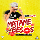 Mátame a Besos/Boy Flow