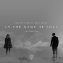 In The Name Of Love Remixes/Martin Garrix & Bebe Rexha