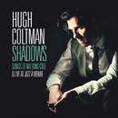 Shadows - Songs of Nat King Cole & Live at Jazz à Vienne/Hugh Coltman