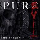 Pure Evil/Like A Storm