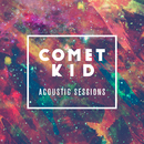 Acoustic Sessions/Comet Kid