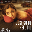 "Just Go to Hell Dil (From ""Dear Zindagi"")/Amit Trivedi & Sunidhi Chauhan"