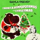 I Want a Hippopotamus for Christmas (Hippo the Hero)/Gayla Peevey