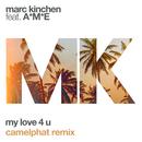 My Love 4 U (CamelPhat Remix) feat.A*M*E/MK