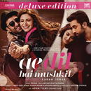 Ae Dil Hai Mushkil (Original Motion Picture Soundtrack) [Deluxe Edition]/Pritam