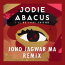 I'll Be That Friend (Jono Jagwar Ma Remix)/Jodie Abacus