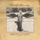 The Weight of These Wings/Miranda Lambert