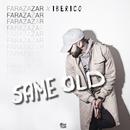 Same Old/Faraz Azar & Iberico