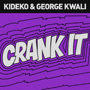 Crank It (Woah!) [Remixes] feat.Nadia Rose,Sweetie Irie/Kideko