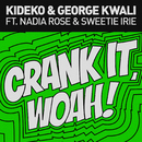 Crank It (Woah!) [Remixes] - EP feat.Nadia Rose,Sweetie Irie/Kideko