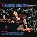 Enrique Guzmán (Celos de Ti)/Enrique Guzmán
