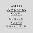 Kuulen kesän nukkuvan/Matti Johannes Koivu