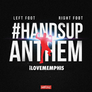 Left Foot, Right Foot (#HandsUpAnthem)/iLoveMemphis