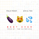 Best Ever feat.Ayo & Teo/Polo Frost