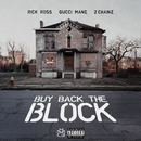 Buy Back the Block feat.2 Chainz,Gucci Mane/Rick Ross