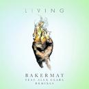 Living (Remixes) feat.Alex Clare/Bakermat