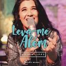 Leva-Me Além/Silvia Lippy