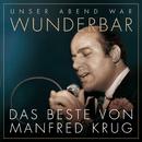 (Unser Abend war) Wunderbar! Das Beste von Manfred Krug/Manfred Krug