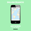 Anywhere (Remixes) feat.Will Heard/Dillon Francis