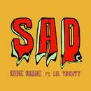 Sad feat.Lil Yachty/Kodie Shane