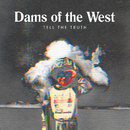 Tell the Truth/Dams Of The West