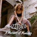 A Moment of Madness (Deluxe)/Izzy Bizu