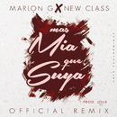 Mas Mia Que Suya (Remix) feat.New Class/Marlon G