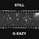 Still/G-Eazy