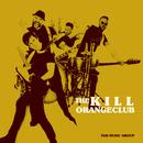The Kill/OrangeClub
