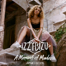 A Moment of Madness (Japan Edition)/Izzy Bizu