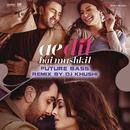 """Ae Dil Hai Mushkil (Future Bass Remix By DJ Khushi) [From """"Ae Dil Hai Mushkil""""]/Pritam, Arijit Singh & Khushi"""