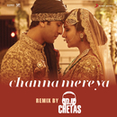 "Channa Mereya (Remix By DJ Chetas) [From ""Ae Dil Hai Mushkil""]/Pritam, Arijit Singh & Chetas"