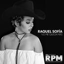 No Me Queda Más/Raquel Sofía