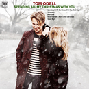 Spending All My Christmas with You/Tom Odell