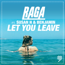 Let You Leave feat.Susan H,Benjamin/RAGA