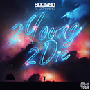 2 Young 2 Die feat.Johnning/Hogland