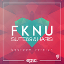 FKNU (Bedroom Version)/Suite69 & Haris