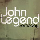Someday (From the August Rush Soundtrack)/John Legend