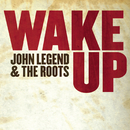 Wake Up [Digital 45]/John Legend & The Roots