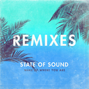 Wake Up Where You Are (Remixes)/State of Sound