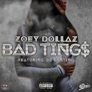 Bad Tings feat.DB Bantino/Zoey Dollaz