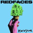 Kerosene/RedFaces