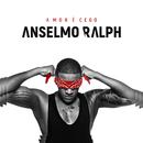 Amor É Cego/Anselmo Ralph