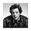 Philip Glass - Recent Recordings/Philip Glass