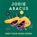 Keep Your Head Down/Jodie Abacus