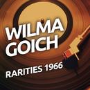 Wilma Goich - Rarietes 1966/Wilma Goich
