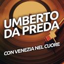 Con Venezia nel cuore/Umberto Da Preda
