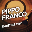 Pippo Franco  - Rarietes 1966/Pippo Franco